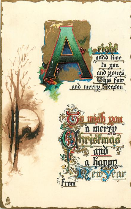 A RIGHT GOOD TIME TO YOU AND YOURS THIS FAIR AND MERRY SEASON