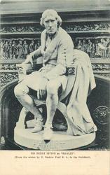 "SIR HENRY IRVING AS ""HAMLET"" (FROM THE STATUE BY E. ONSLOW FORD R. A. IN THE GUILDHALL)"