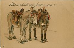WHEN SHALL WE FOUR MEET?  two donkeys facing right