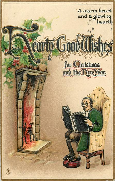 HEARTY GOOD WISHES FOR CHRISTMAS AND THE NEW YEAR  man sits reading by blazing fire