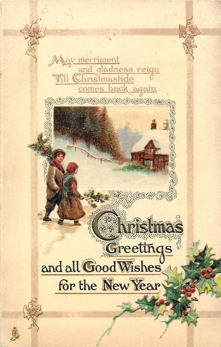 CHRISTMAS GREETINGS AND ALL GOOD WISHES FOR THE NEW YEAR  boy & girl, snow scene