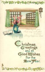 CHRISTMAS GREETINGS AND ALL GOOD WISHES FOR THE NEW YEAR  vase of flowers, open window