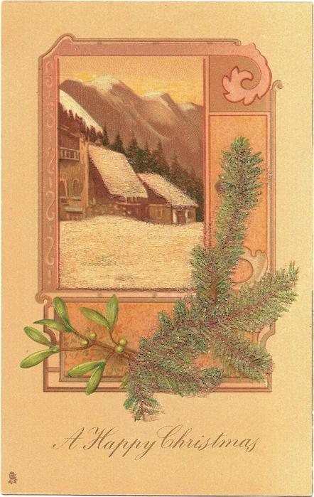 A HAPPY CHRISTMAS  mountain buildings in winter, mistletoe & evergreen