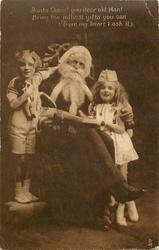 SANTA CLAUS! YOU DEAR OLD MAN! ... boy & girl on either side of seated Santa, he embrace the girl with his left arm
