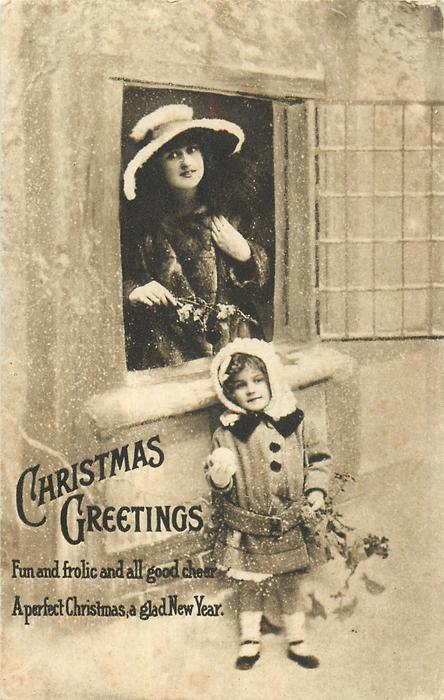 CHRISTMAS GREETINGS  girl central below window, mother above