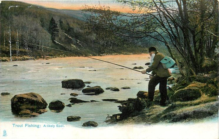 TROUT FISHING: A LIKELY SPOT
