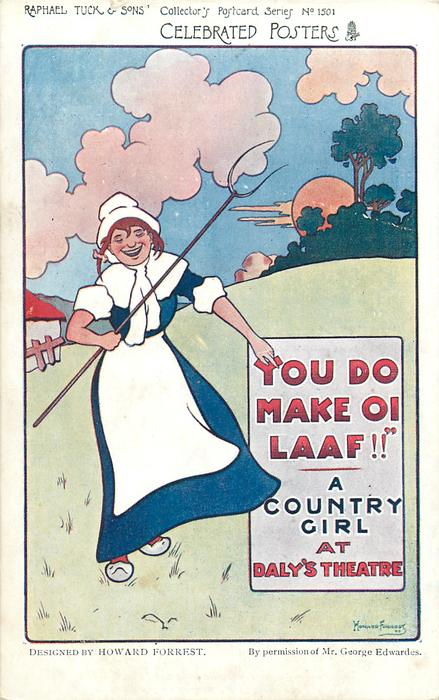 """YOU DO MAKE OI LAFF!!"""" A COUNTRY GIRL AT DALY'S THEATRE  girl with pitch-fork"""