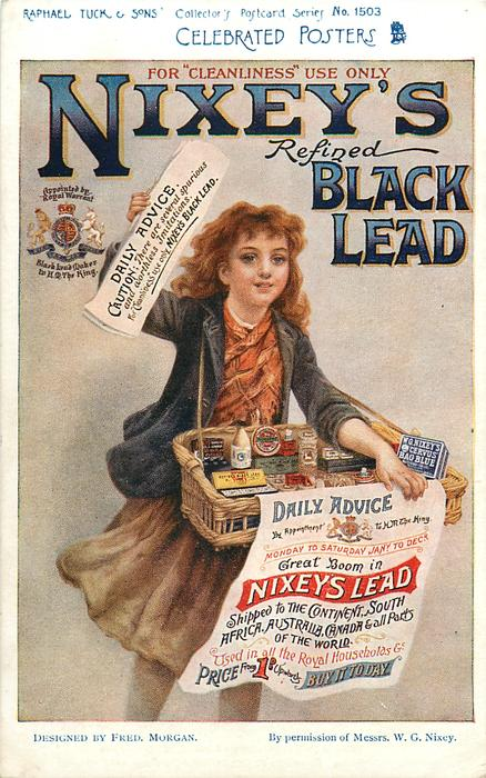 "FOR ""CLEANLINESS"" USE ONLY, NIXEY'S REFINED BLACK LEAD, DAILY ADVICE  posters held by girl selling products"