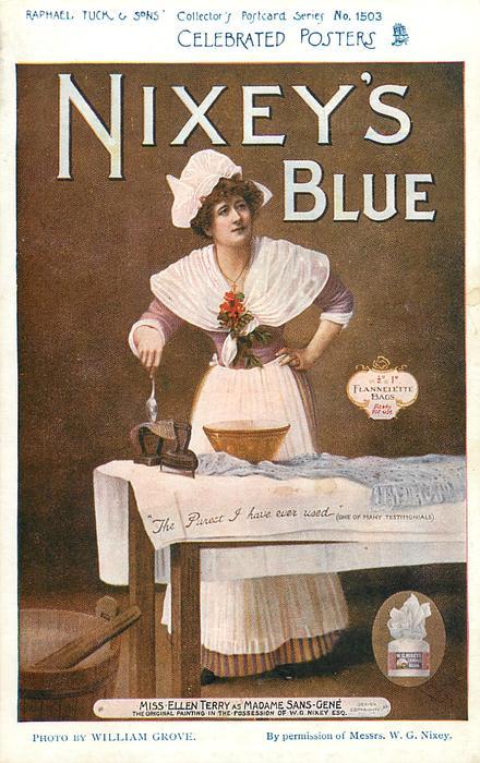NIXEY'S BLUE, MISS ELLEN TERRY AS MADAME SANS-GENE  ironing