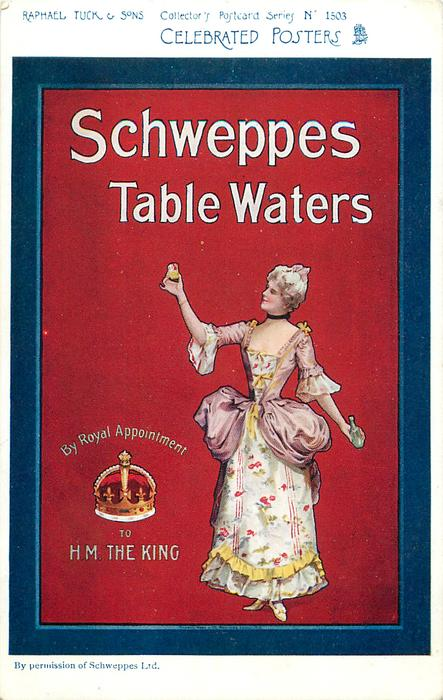 SCHWEPPES TABLE WATERS, BY ROYAL APPOINTMENT TO H.M. THE KING  art nouveau style woman holds up glass