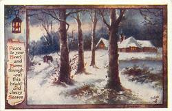 PEACE TO YOUR HEART AND HOME THROUGHOUT THIS BRIGHT AND CHEERY SEASON  snow scene, lighted cottage right, woods, horse-drawn