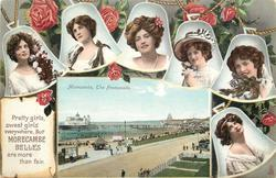 PRETTY GIRLS, SWEET GIRLS EVERYWHERE, BUT MORECAMBE BELLES ARE MORE THAN FAIR. inset MORECAMBE, THE PROMENADE