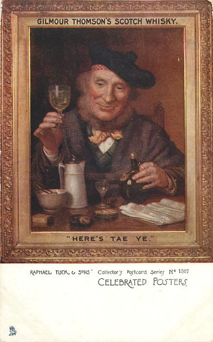 """GILMOUR THOMSON & CO.'S SCOTCH WHISKY or GILMOUR THOMSON'S SCOTCH WHISKY, """"HERE'S TAE YE."""""""