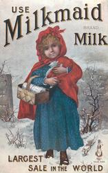 USE MILKMAID BRAND MILK  girl in blue dress with red cape carries basket