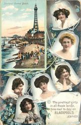 THE PRETTIEST GIRLS IN ALL THESE LANDS, ARE MET TO-DAY ON BLACKPOOL'S SANDS. inset BLACKPOOL CENTRAL BEACH