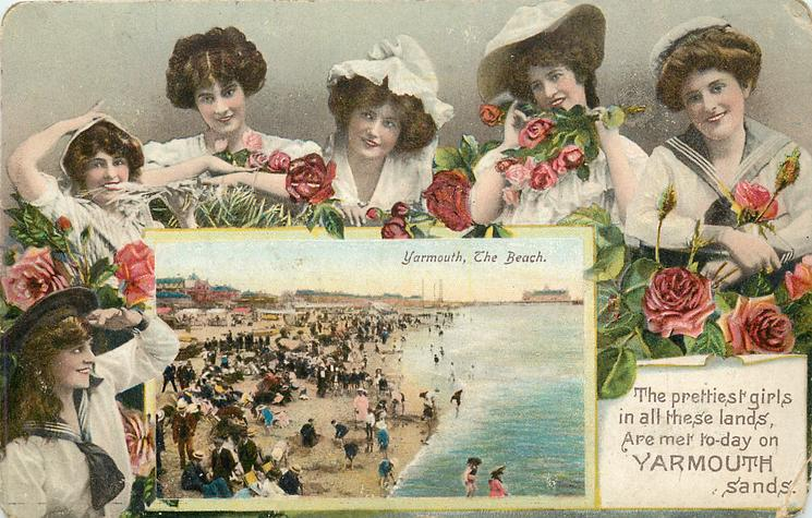THE PRETTIEST GIRLS IN ALL THESE LANDS ARE MET TO-DAY ON YARMOUTH SANDS. inset YARMOUTH, THE BEACH