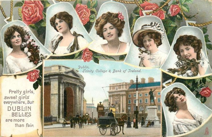 PRETTY GIRLS, SWEET GIRLS EVERYWHERE, BUT DUBLIN BELLES ARE MORE THAN FAIR. inset TRINITY COLLEGE & BANK OF IRELAND