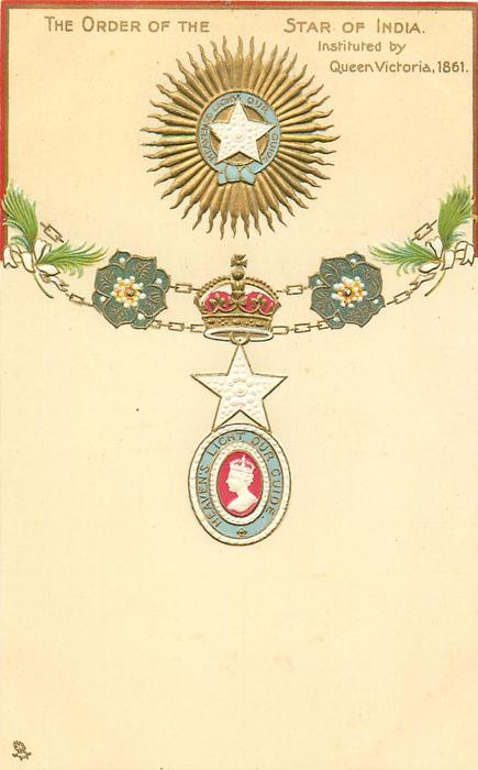 THE ORDER OF THE STAR OF INDIA. INSTITUTED BY QUEEN VICTORIA, 1861