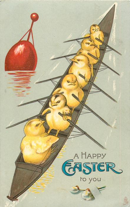 A HAPPY EASTER TO YOU  cox in front faces five chicks rowing boat