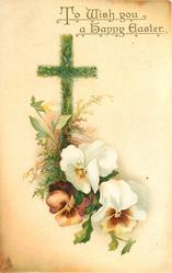 TO WISH YOU A HAPPY EASTER  green cross, pansies