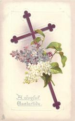 A JOYFUL EASTERTIDE  purple cross, white & violet lilac