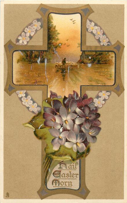 HAIL EASTER MORN  violets, insert in cross of shepherd & sheep