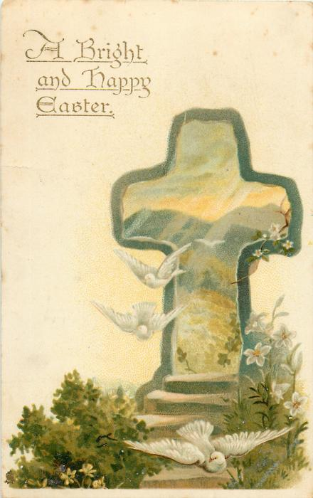 A BRIGHT AND HAPPY EASTER  four white doves, rural insert in cross