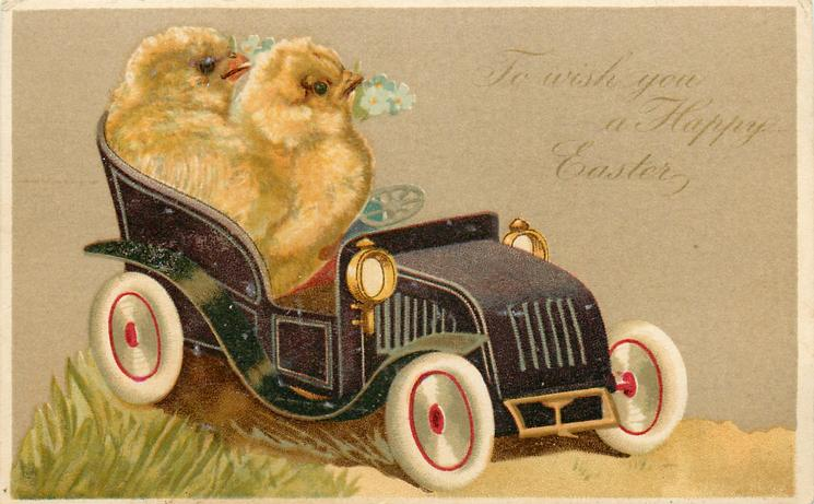 TO WISH YOU A HAPPY EASTER  two chicks in toy car facing right