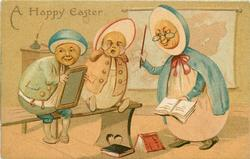 A HAPPY EASTER  two Egg-pupils & Egg-schoolmistress