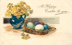 A HAPPY EASTER TO YOU  yellow flower in a blue vase & five coloured eggs in basket