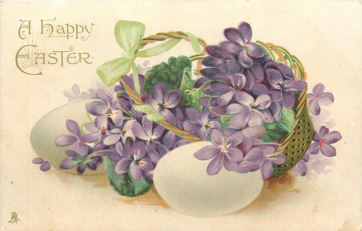 A HAPPY EASTER  violets in basket & two white eggs