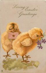 LOVING EASTER GREETINGS  two chicks, one with letter in beak, other has flower