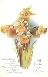 ALL EASTER JOY BE YOURS  cross, daffodils, lilies-of-the-valley