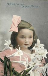 A BRIGHT AND HAPPY EASTER  girl in pink dress, pink bow in hair, surrounded by lilies