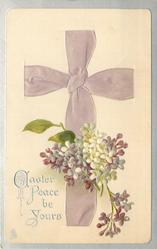 EASTER PEACE BE YOURS  bow of pale purple cloth makes cross, purple & white lilac
