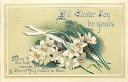 ALL EASTER JOY BE YOURS  cross, lilies