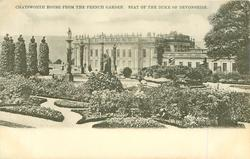 CHATSWORTH HOUSE FROM THE FRENCH GARDEN SEAT OF THE DUKE OF DEVONSHIRE