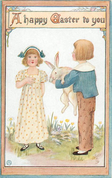 A HAPPY EASTER TO YOU  boy shows enormous rabbit to girl