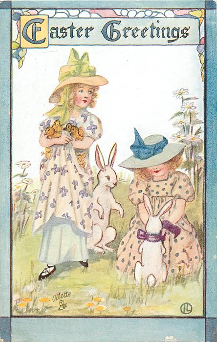 EASTER GREETINGS  two girls, one with armful of chicks, two large rabbits