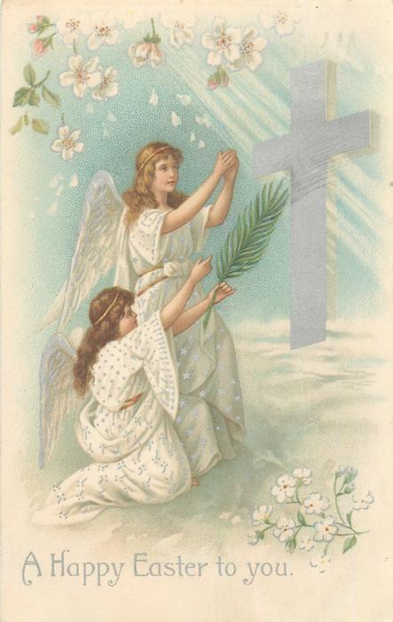 A HAPPY EASTER TO YOU  two angels, one kneeling, face right