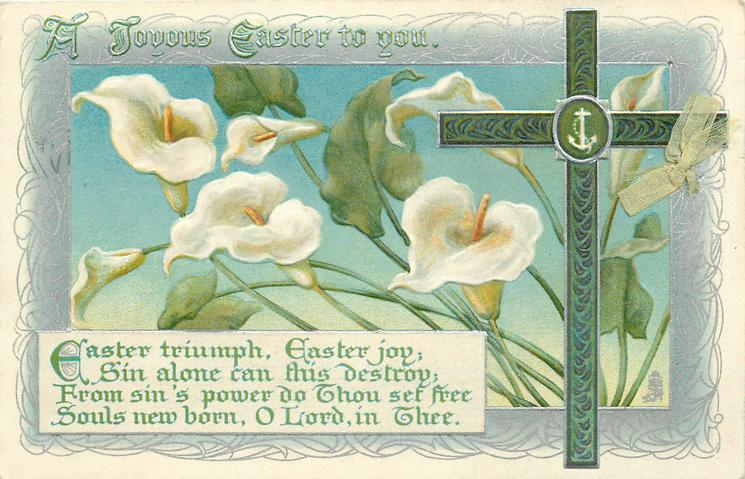A JOYOUS EASTER TO YOU  decorated green cross, calla lilies