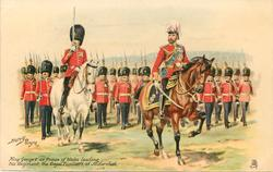 KING GEORGE V AS PRINCE OF WALES,  LEADING HIS  REGIMENT, THE ROYAL FUSILIERS, AT ALDERSHOT