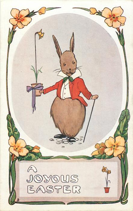 A JOYOUS EASTER  personised rabbit in red jacket stands holding cane & potted daffodil
