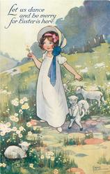 LET US DANCE AND BE MERRY FOR EASTER IS HERE  girl with lambs & flowers