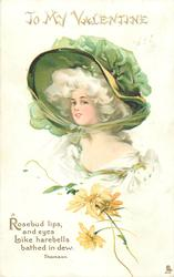 ROSEBUD LIPS, AND EYES LIKE HAREBELLS BATHED IN DEW  girl under enormous green hat,  facing left & looking front