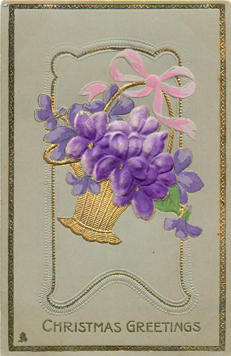 CHRISTMAS GREETINGS  basket of violets with pink bow