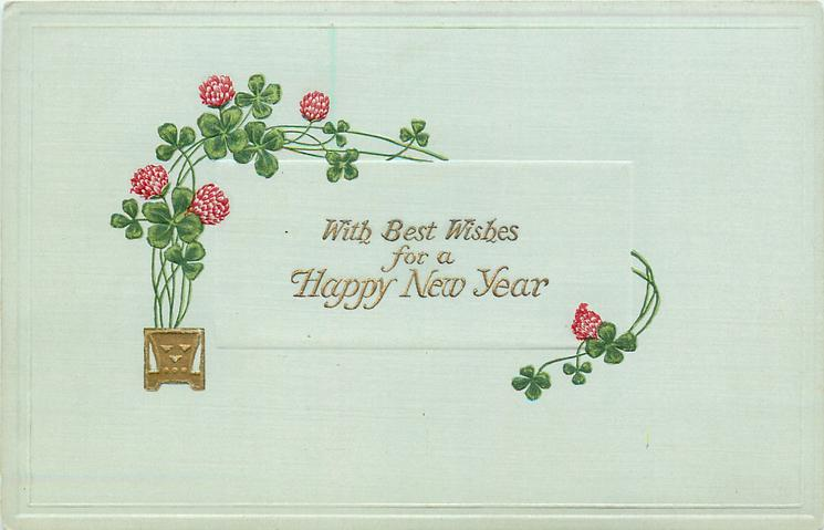WITH BEST WISHES FOR A HAPPY NEW YEAR  clover growing  in gilt pot