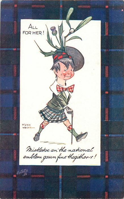 ALL FOR HER! MISTLETOE AN' THE NATIONAL EMBLEM GAUN FINE THEGITHER-R!