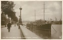 THE TRAINING SHIP, THAMES EMBANKMENT