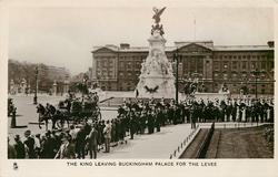 THE KING LEAVING BUCKINGHAM PALACE FOR THE LEVEE